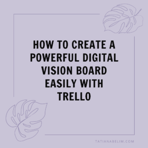 How-to-Create-A-Powerful-Digital-Vision-Board-Easily-With-Trello