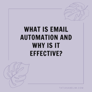 What-Is-Email-Automation-and-Why-Is-It-Effective?