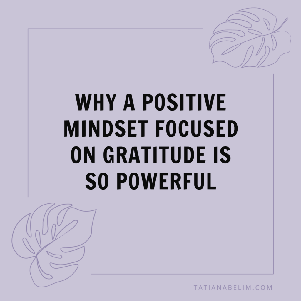 Why-A-Positive-Mindset-Focused-On-Gratitude-Is-So-Powerful