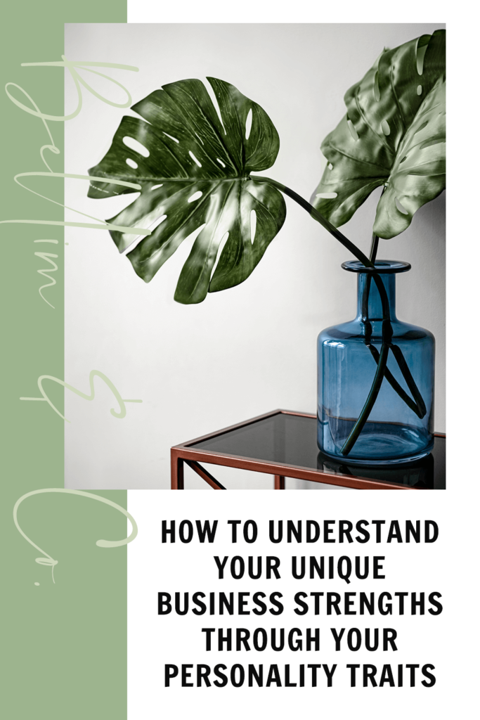 How To Understand Your Unique Business Strengths Through Your Personality Traits | Tatiana Belim