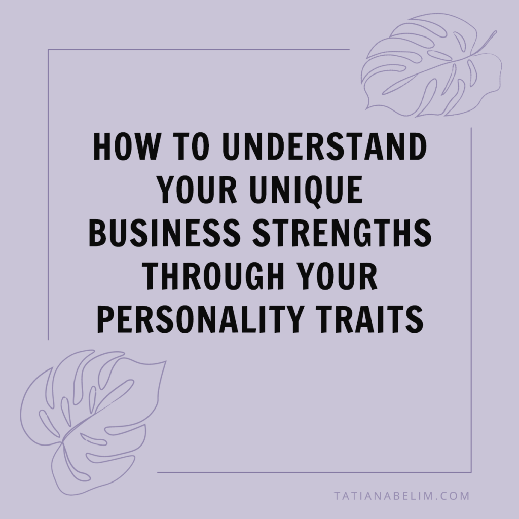 How-To-Understand-Your-Unique-Business-Strengths-Through-Your-Personality-Traits