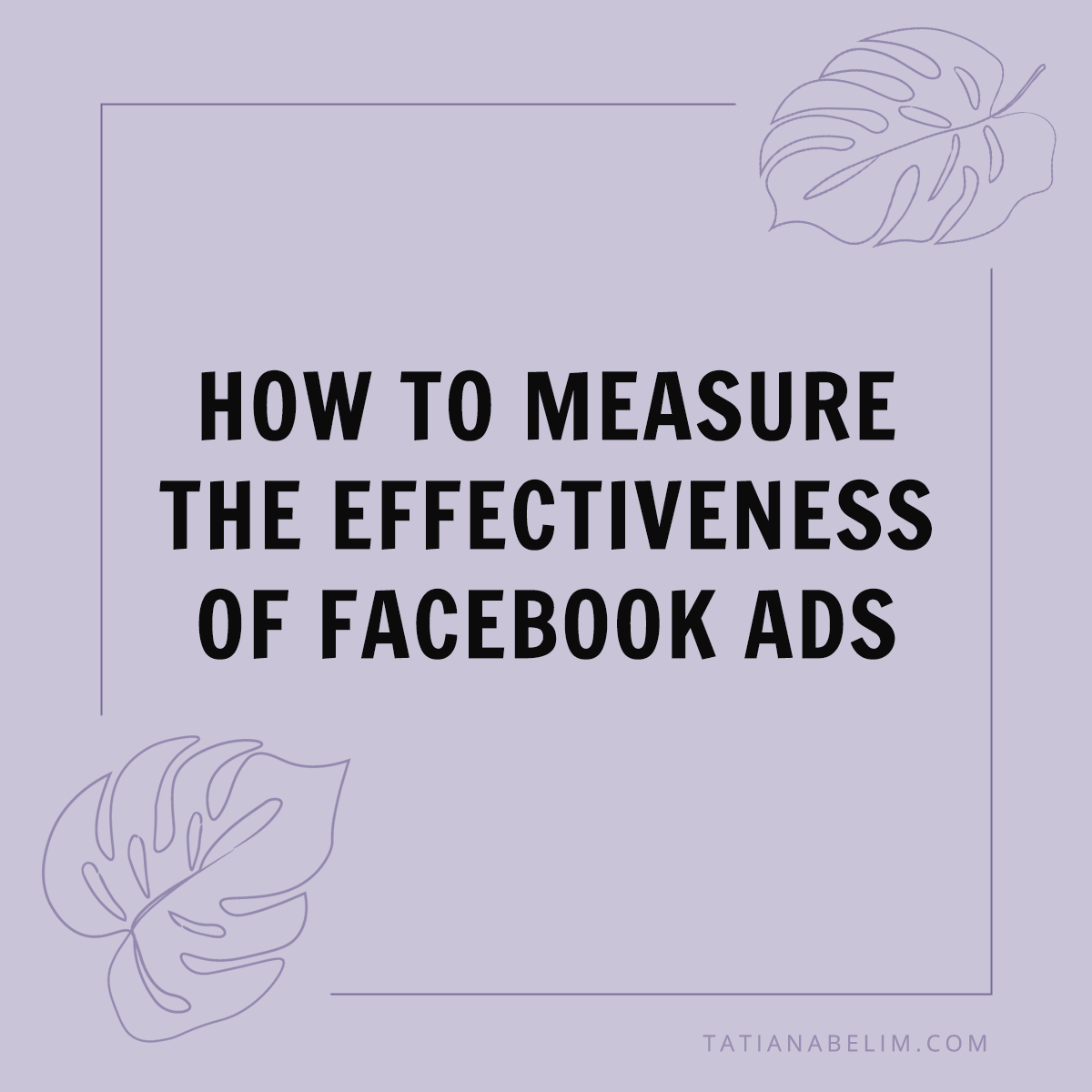 How-To-Measure-The-Effectiveness-of-Facebook-Ads