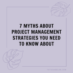 7-Myths-About-Project-Management-Strategies-You-Need-To-Know-About