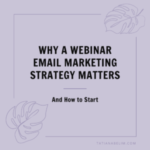 Why-A-Webinar-Email-Marketing-Strategy-Matters-(and-How-To-Start)